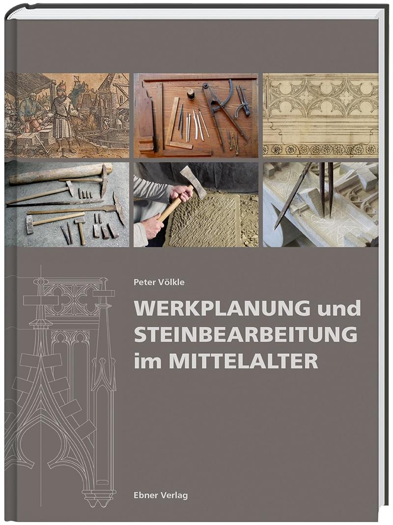 Produkt: Werkplanung und Steinbearbeitung im Mittelalter